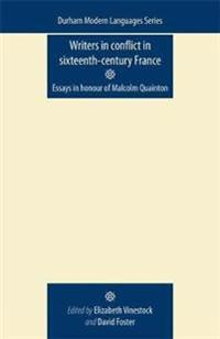 Writers in Conflict in Sixteenth-Century France