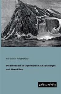 Die Schwedischen Expeditionen Nach Spitzbergen Und Baren-Eiland