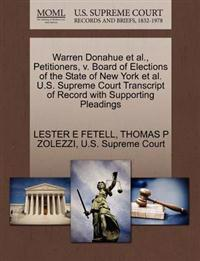 Warren Donahue et al., Petitioners, V. Board of Elections of the State of New York et al. U.S. Supreme Court Transcript of Record with Supporting Pleadings