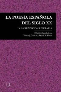 LA Poesia Espanola Del Siglo XX Y LA Tradicion Literaria