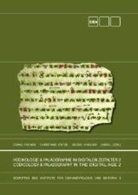 Kodikologie und Paläographie im digitalen Zeitalter 2 - Codicology and Palaeography in the Digital Age 2