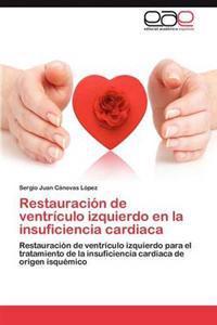 Restauracion de Ventriculo Izquierdo En La Insuficiencia Cardiaca