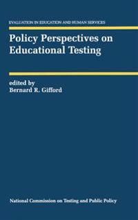 Policy Perspectives on Educational Testing