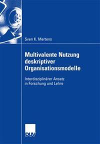 Multivalente Nutzung Deskriptiver Organisationsmodelle