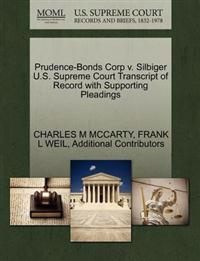 Prudence-Bonds Corp V. Silbiger U.S. Supreme Court Transcript of Record with Supporting Pleadings