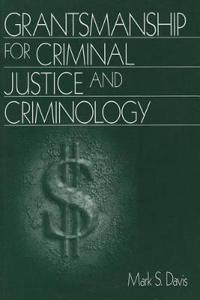 Grantsmanship for Criminal Justice and Criminology