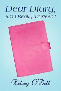 Dear Diary, Am I Really Thirteen?