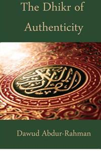 The Dhikr of Authenticity: A Treatise from the Next Wave; Black American Muslims at the Intersection of Destiny and Opportunity