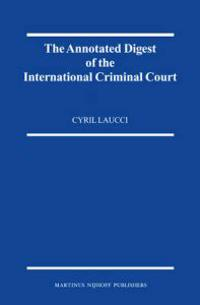 The Annotated Digest of the International Criminal Court