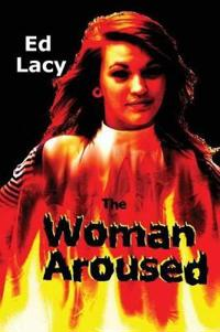 The Woman Aroused