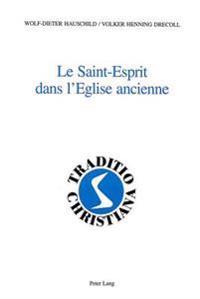Le Saint-Esprit Dans L'Eglise Ancienne: Analyse Linguistique Et Didactique