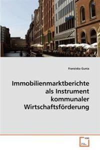 Immobilienmarktberichte Als Instrument Kommunaler Wirtschaftsforderung