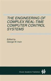 The Engineering of Complex Real-Time Computer Control Systems