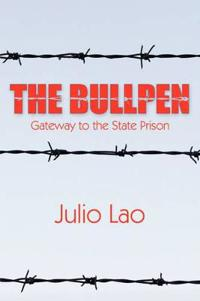 The Bullpen: Gateway to the State Prison