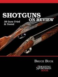 Shotguns on Review