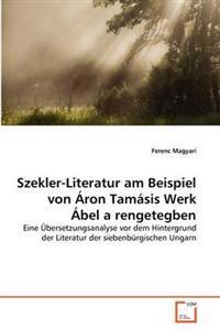 Szekler-Literatur Am Beispiel Von Ron Tam Sis Werk Bel a Rengetegben