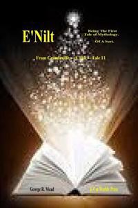 E'Nilt.: Being the First Tale of Mythology. of a Sort.