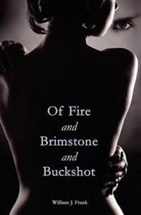 Of Fire and Brimstone and Buckshot