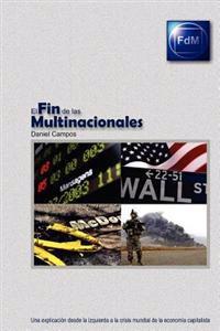 El Fin de Las Multinacionales