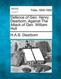 Defence of Gen. Henry Dearborn, Against the Attack of Gen. William Hull