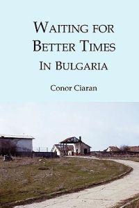 Waiting for Better Times (in Bulgaria): Or Marilyn Monroe Was Our Mother
