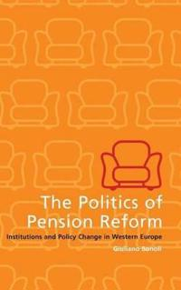 The Politics of Pension Reform