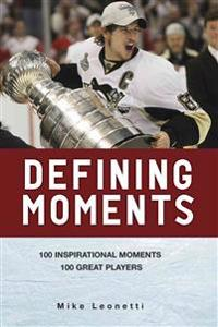 Defining Moments: 100 Inspirational Moments, 100 Great Players