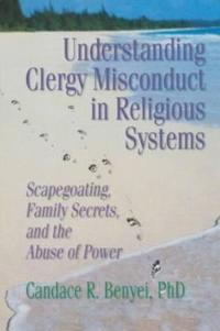 Understanding Clergy Misconduct in Religious Systems