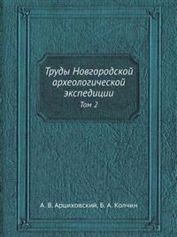 Trudy Novgorodskoj Arheologicheskoj Ekspeditsii Tom 2