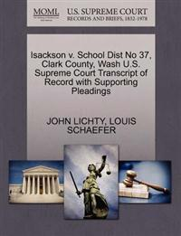 Isackson V. School Dist No 37, Clark County, Wash U.S. Supreme Court Transcript of Record with Supporting Pleadings