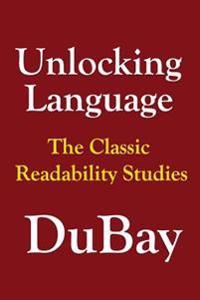 Unlocking Language: The Classic Studies in Readability