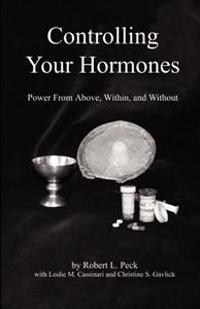 Controlling Your Hormones: Power from Above, Within, and Without
