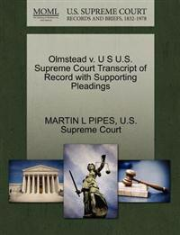 Olmstead V. U S U.S. Supreme Court Transcript of Record with Supporting Pleadings