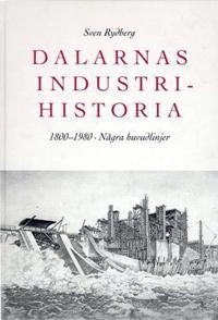Dalarnas Industrihistoria : 1800-1980 : Några Huvudlinjer