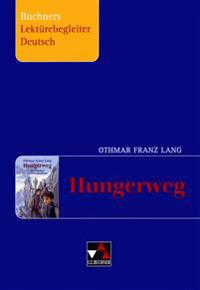 Hungerweg. Buchners Lektürebegleiter Deutsch