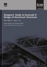 Designers' Guide to Eurocode 9: Design of Aluminium Structures
