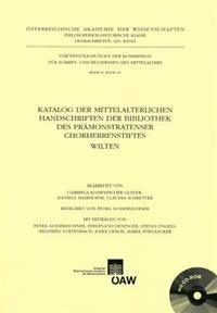 Katalog Der Mittelalterlichen Handschriften Der Bibliothek Des Pramonstratenser Chorherrenstiftes Wilten