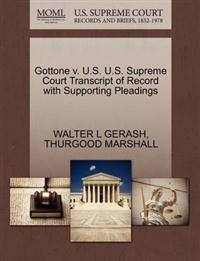 Gottone V. U.S. U.S. Supreme Court Transcript of Record with Supporting Pleadings