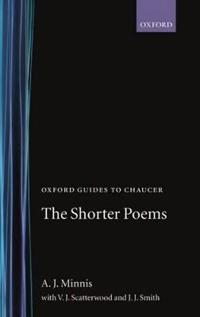 Oxford Guides to Chaucer: The Shorter Poems