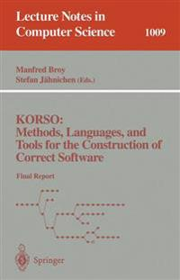 KORSO: Methods, Languages, and Tools for the Construction of Correct Software
