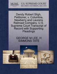 Dendy Robert Sligh, Petitioner, V. Columbia, Newberry and Laurens Railroad Company. U.S. Supreme Court Transcript of Record with Supporting Pleadings