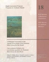 A Biological Assessment of the Aquatic Ecosystems of the Pantanal, Mato Grosso Do Sul, Brasi