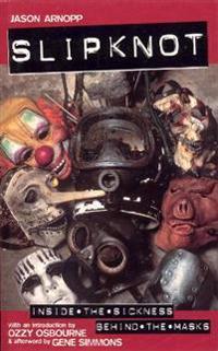 Slipknot-Inside the Sickness Behind the Masks