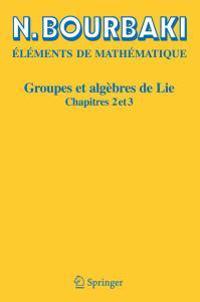 Elements De Mathematique. Groupes ET Algebres De Lie