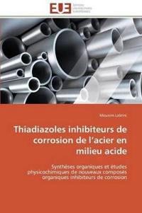 Thiadiazoles Inhibiteurs de Corrosion de L Acier En Milieu Acide
