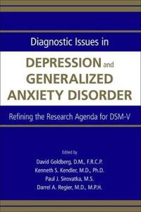 Diagnostic Issues in Depression and Generalized Anxiety Disorder