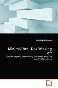Minimal Art - Das Making of