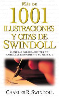 Mas de 1001 Ilustraciones y citas de swindoll / Swindoll's Ultimate Book of Illustrations & Quotes