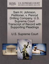 Sam H. Johnson, Petitioner, V. Penrod Drilling Company. U.S. Supreme Court Transcript of Record with Supporting Pleadings