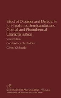 Effect of Disorder and Defects in Ion-Implanted Semiconductors: Optical and Photothermal Characterization